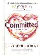 Committed - A Love Story - Elizabeth Gilbert