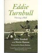 Eddie Turnbull - Having a Ball - TURNBULL, EDDIE, Martin Hannan
