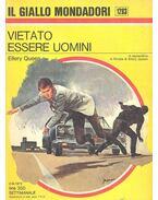 Vietato Essre Uomini - Ellery Queen
