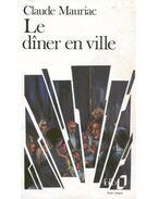 Le dîner en ville - Mauriac, Claude