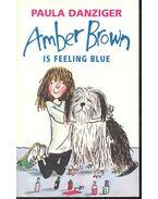 Amber Brown Is Feeling Blue - DANZIGER, PAULA