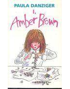 I, Amber Brown - DANZIGER, PAULA