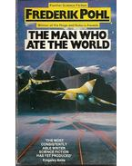 The Man Who Ate the World - Frederik Pohl