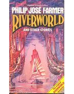 Riverworld and other stories - Farmer, Philip José
