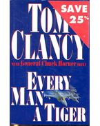 Every man a tiger - CLANCY, TOM - HORNER, CHUCK