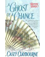 A Ghost of a Chance - CLAYBOURNE, CASEY