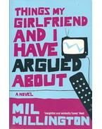 Things My Girlfriend and I Have Argued About - MILLINGTON, MIL