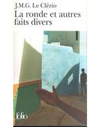 La ronde et autres faits divers - Le Clézio, Jean-Marie Gustave