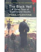 Black Veil and Other Tales of Supernatural Sleuths - VALENTINE, MARK