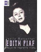 Edith Piaf - No, je ne regrett rien - MONSERRAT, JOËLLE