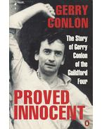 Proved Innocent - The Story of Gerry Conlon of the Guildford Four - CONLON, GERRY