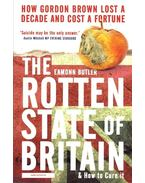 The Rotten State of Britain - And How to Cure it - Butler, Eamonn