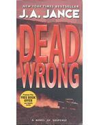 Dead Wrong - JANCE, J. A.