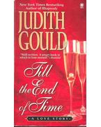 Till the End of Time - Gould, Judith