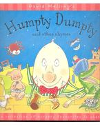 Humpty Dumpty and Other Rhymes - MELLING, DAVID
