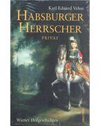 Habsburger Herrscher - VEHSE, KARL EDUARD