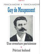 Une aventure parisienne - Párizsi kaland - Guy de Maupassant