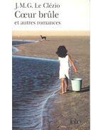 Coeur brule et autres romances - Le Clézio, Jean-Marie Gustave