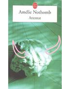 Attentat - Nothomb, Amélie