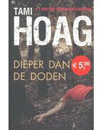 Dieper dan de doden - Hoag, Tami