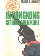 In Hongkong Ist Das Leben Kurz - Eberhardt, Mignon G.