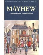 London Labour and the London Poor - MAYHEW, HENRY