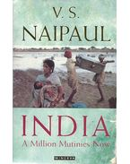 India - A Million Mutinies Now - NAIPAUL, V.S.
