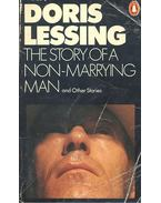 The Story of a Non-Marrying Man and Other Stories - Lessing, Doris