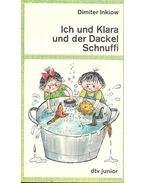 Ich und Klara und der Dackel Schnuffi - Inkiow, Dimiter