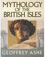 Mythology of the British Isles - ASHE, GEOFFREY