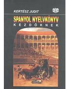 Spanyol nyelvkönyv kezdőknek - Kertész Judit