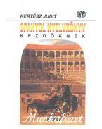 Spanyol nyelvkönyv kezdőknek - Munkafüzet - Kertész Judit