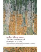 The Two Fundamental Problems of Ethics - Schopenhauer, Arthur