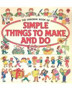 Simple Things to Make and Do - Angela Wilkes