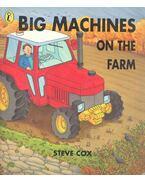 Big Machines on the Farm - COX, STEVE