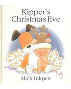 Kipper's Christmas Eve - INKPEN, MICK