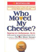 Who Moved My Cheese? - Johnson, Spencer