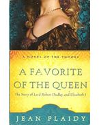 A Favorite of the Queen - The Story of Lord Robert Dudley and Elizabeth I - Plaidy, Jean