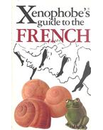 The Xenophobe's® Guide to the French - YAPP, NICK - SYRETT, MICHAEL