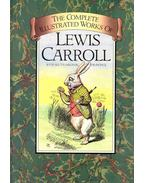 The Complete Illustrated Works - Lewis Carroll