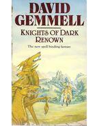 Knights of Dark Renown - David Gemmell
