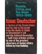 Russia, China, and the West 1953 - 1966 - Deutscher, Isaac