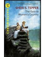 The Gate to Women's Country - TEPPER, SHERI S.