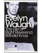 The Life of Right Reverend Ronald Knox - Waugh, Evelyn