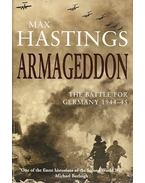 Armageddon - The Battle for Germany 1944-45 - Max Hastings