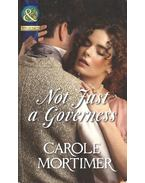Not Just a Governess - Mortimer, Carole