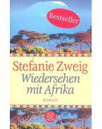 Wiedersehen mit Afrika - Stefanie Zweig