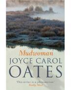 Mudwoman - Joyce Carol Oates