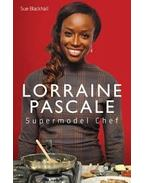 Supermodel Chef: The Unauthorised Biography - PASCALE, LORRAINE