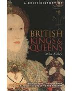 A Brief Guide to British Kings & Queens - ASHLEY, MIKE